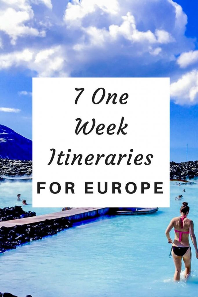 7 Of The Best One Week Itineraries For Europe The Restless