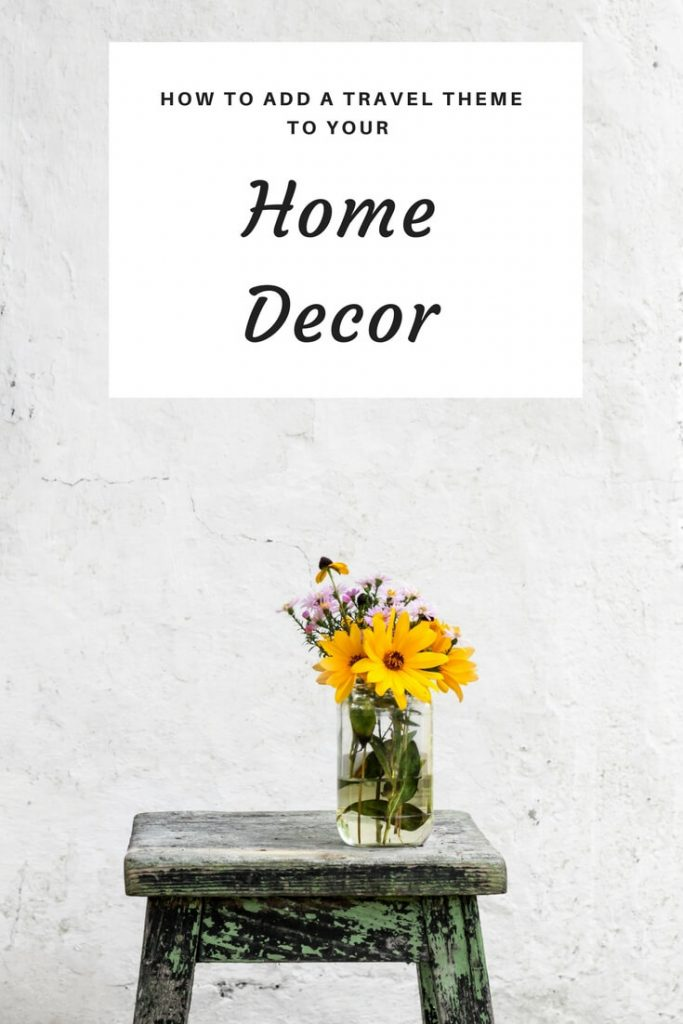 How to incorporate travel into your home decor the for Home decor 365